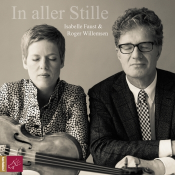 """In aller Stille"" - Isabelle Faust & Roger Willemsen (CD)"